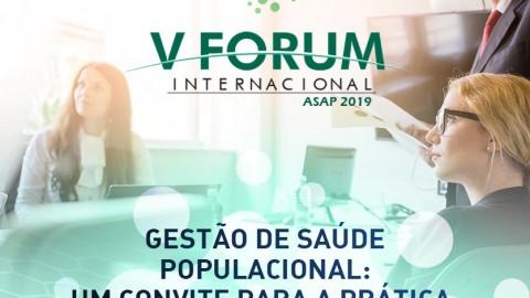 V Fórum Internacional ASAP – Gestão de Saúde Populacional: um convite para a prática
