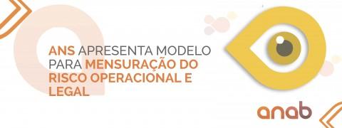 ANS apresenta modelo para mensuração do Risco Operacional e Legal