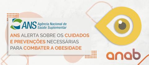 ANS alerta sobre os cuidados e prevenções necessárias para combater a obesidade