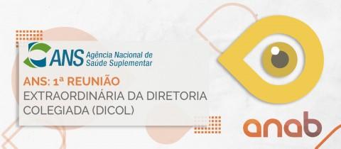 ANS: 1ª Reunião Extraordinária da Diretoria Colegiada (DICOL)