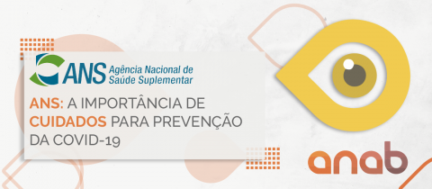 ANS: a importância de cuidados para prevenção da Covid-19