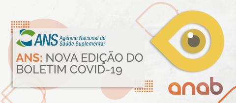 ANS: Nova edição do Boletim Covid-19