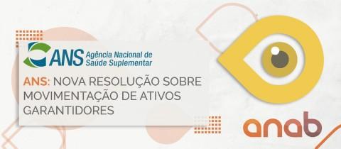 ANS: nova resolução sobre Movimentação de Ativos Garantidores