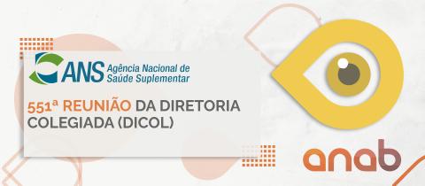 551ª Reunião da Diretoria Colegiada (DICOL)