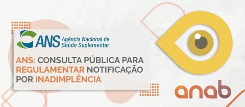 ANS: consulta pública para regulamentar notificação por inadimplência