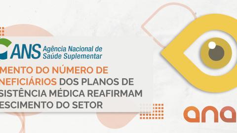 Aumento do número de beneficiários dos planos de assistência médica reafirmam crescimento do setor