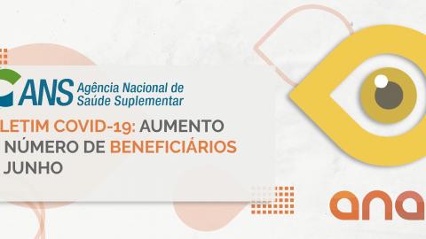 Boletim Covid-19: aumento do número de beneficiários em junho