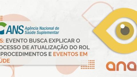 ANS: evento busca explicar o processo de atualização do Rol de Procedimentos e Eventos em Saúde