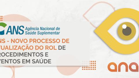 ANS – Novo processo de atualização do Rol de Procedimentos e Eventos em Saúde